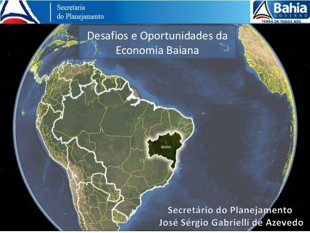 Desafios e Oportunidades da     Economia Baiana