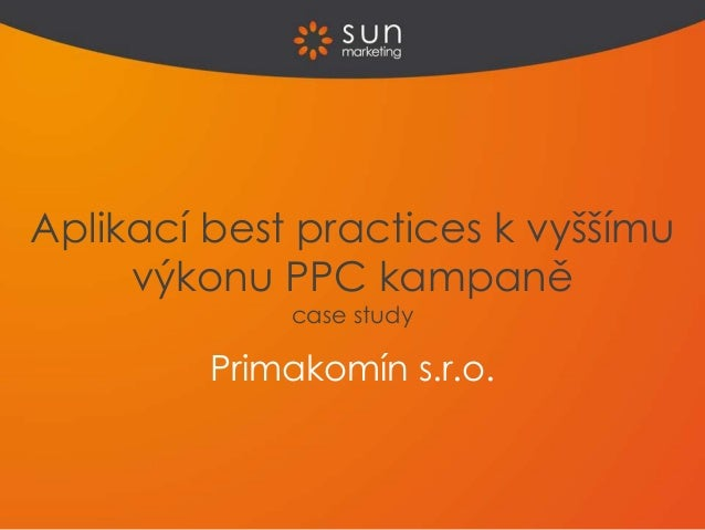 Primakomín s.r.o. Aplikací best practices k vyššímu výkonu PPC kampaně case study