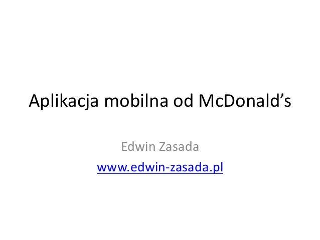 Aplikacja mobilna od McDonald's Edwin Zasada www.edwin-zasada.pl