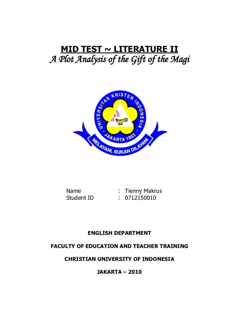 MID TEST ~ LITERATURE IIA Plot Analysis of the Gift of the Magi    Name               : Tienny Makrus    Student ID       ...