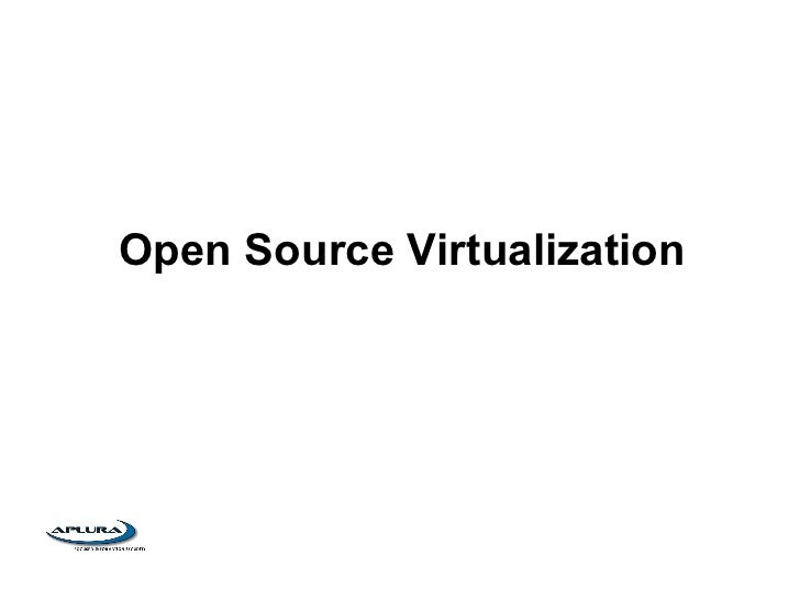 Open Source Virtualization