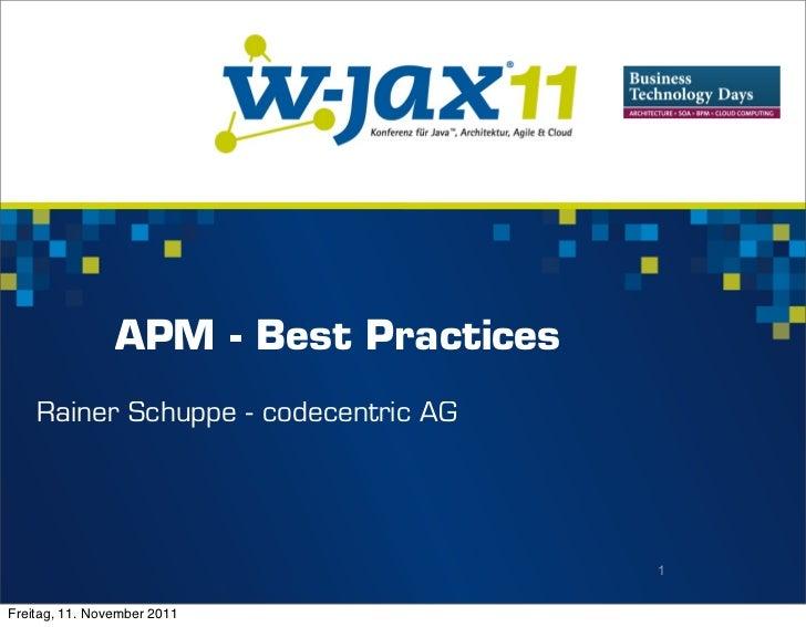 APM - Best Practices    Rainer Schuppe - codecentric AG                                       1Freitag, 11. November 2011