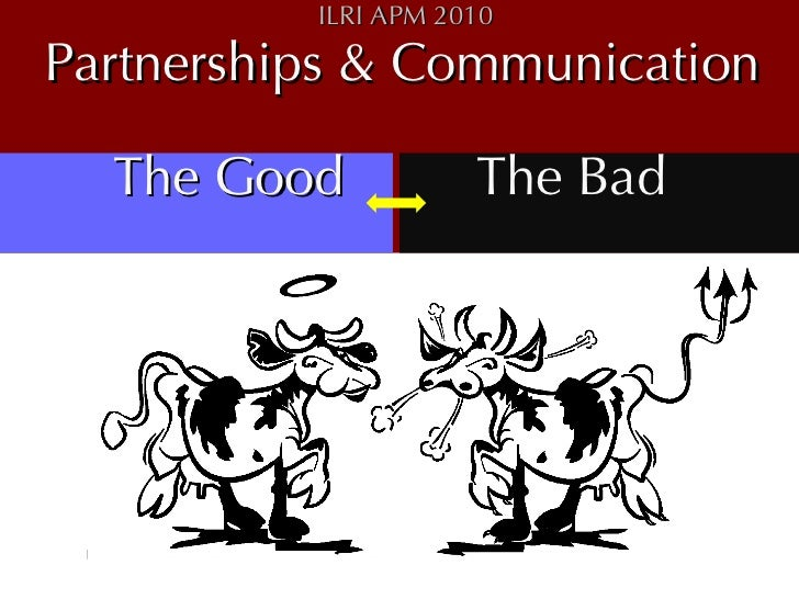 ILRI Partnerships and Communications: The Goods and the bads
