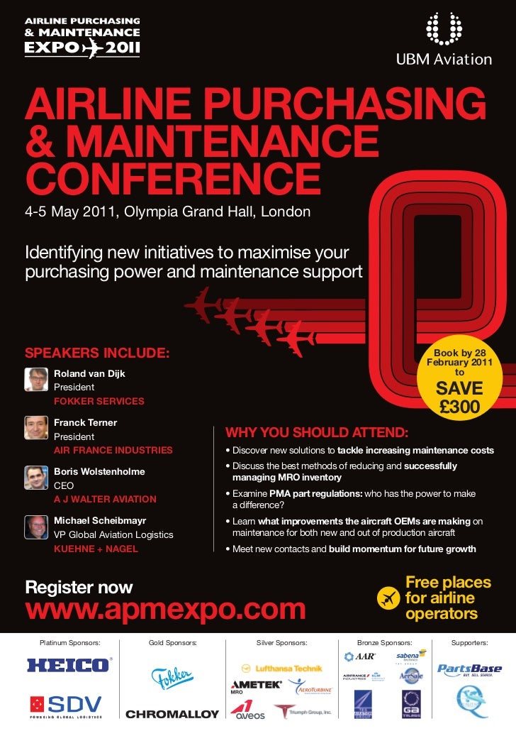 AIRLINE PURCHASING& MAINTENANCECONFERENCE4-5 May 2011, Olympia Grand Hall, LondonIdentifying new initiatives to maximise y...