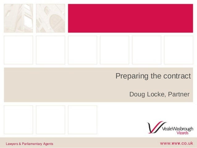 Preparing the contract Doug Locke, Partner Lawyers & Parliamentary Agents