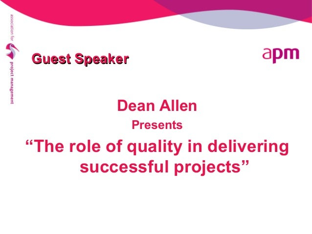 """Guest SpeakerGuest Speaker Dean Allen Presents """"The role of quality in delivering successful projects"""""""