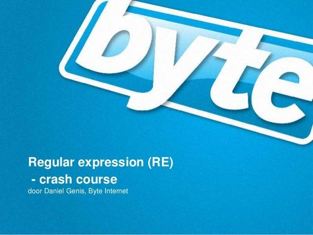 Regular expression (RE) - crash course door Daniel Genis, Byte Internet