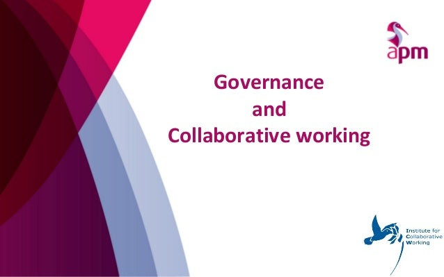 Teaching Collaborative Governance : Apm governance of collaborative working may