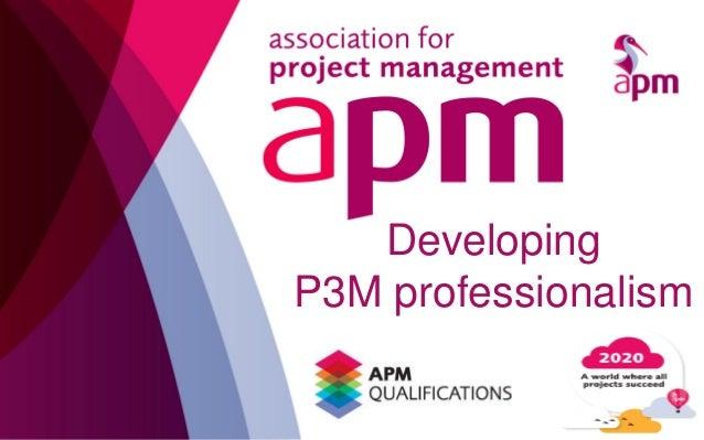 APM Developing P3M Professionalism London 9th July 2014