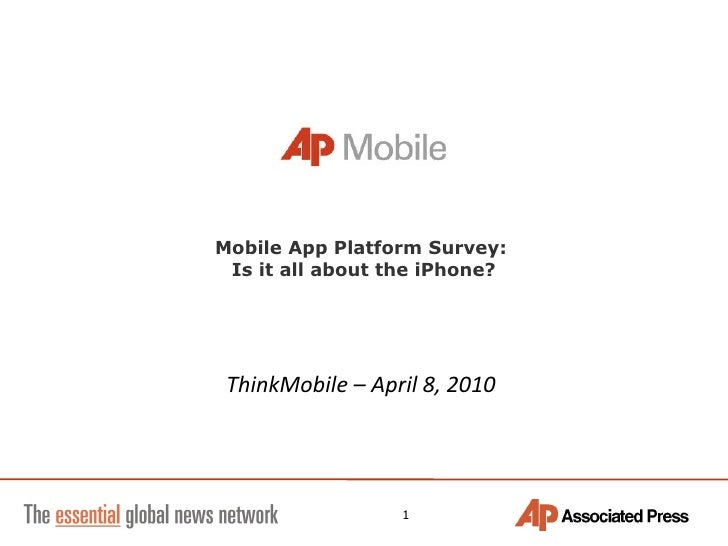 Mobile App Platform Survey:  Is it all about the iPhone? ThinkMobile – April 8, 2010
