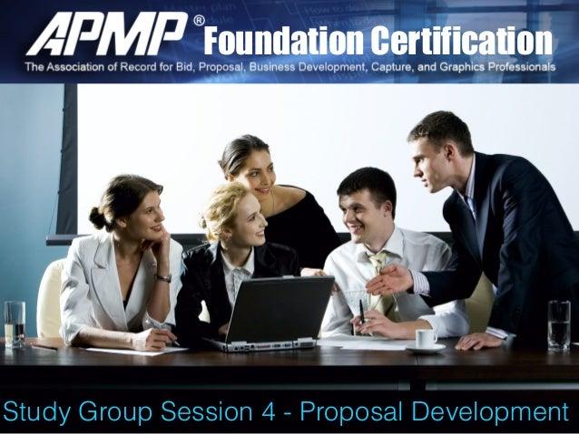 Foundation Certification Study Group Session 4 - Proposal Development