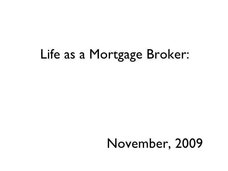 Life as a Mortgage Broker: November, 2009