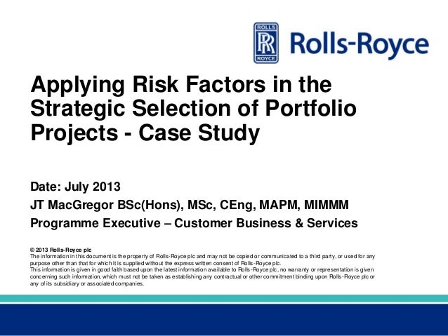 Applying Risk Factors in the Strategic Selection of Portfolio Projects Case Study, John MacGregor