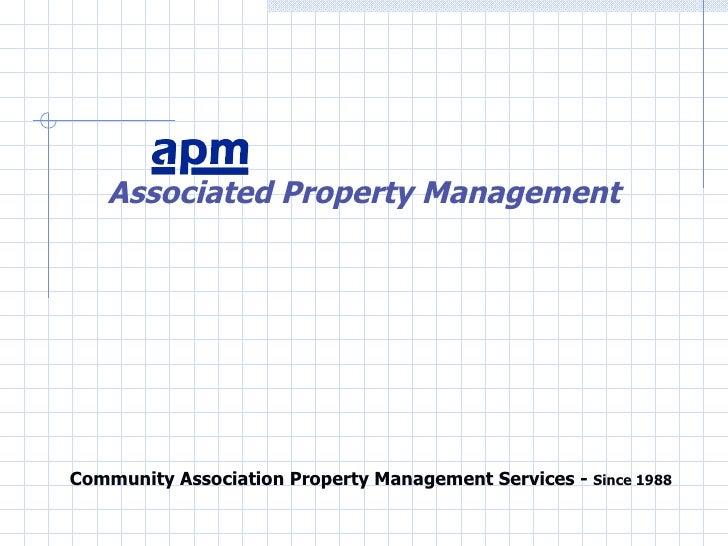 <ul><li>Community Association Property Management Services -  Since 1988 </li></ul>Associated Property Management
