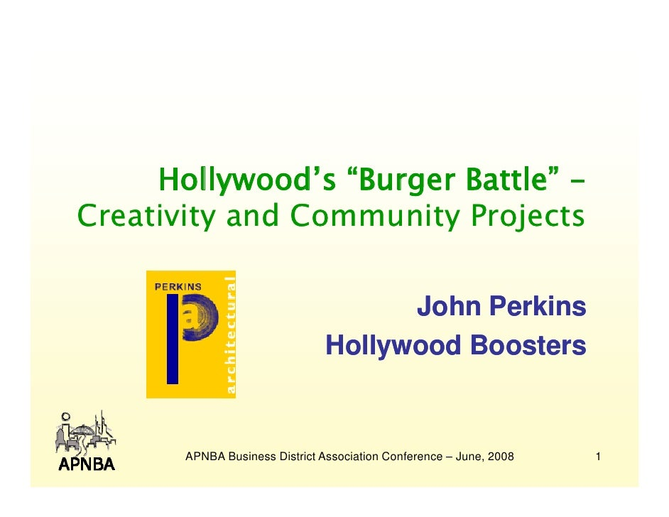 "Hollywood's ""Burger Battle"" - Creativity and Community Projects                                        John Perkins       ..."