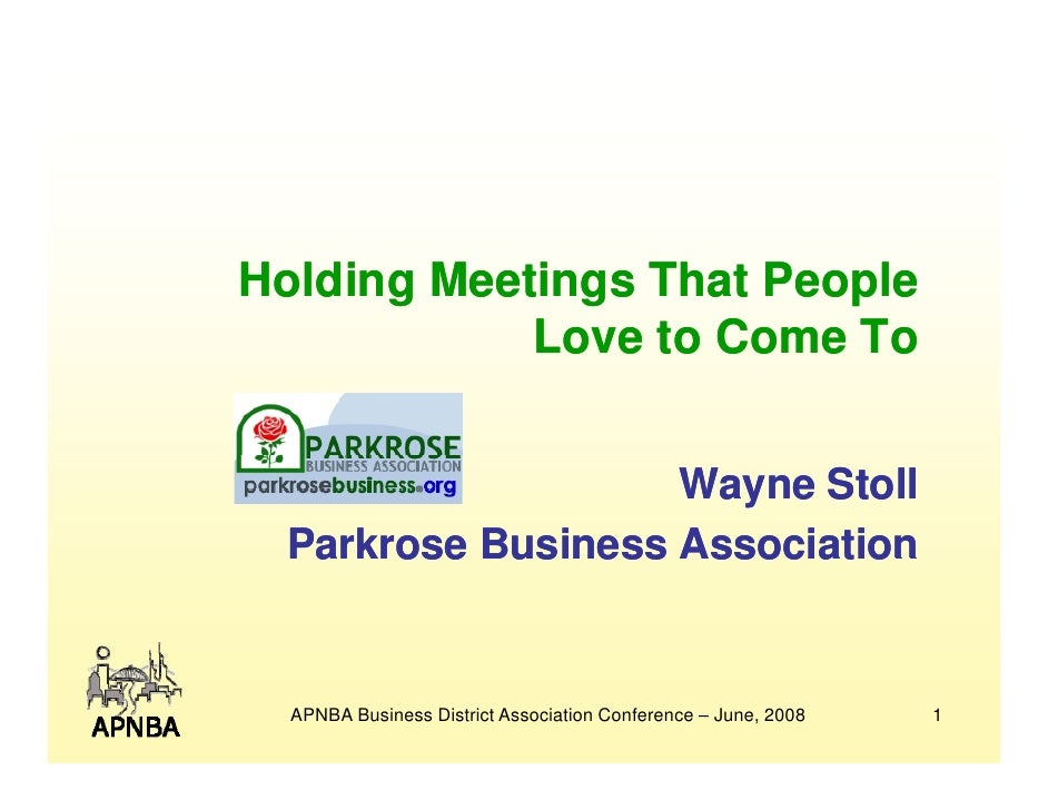 Holding Meetings That People             Love to Come To              o e Co e o                      Wayne Stoll  Parkros...