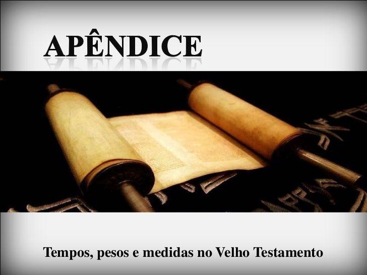 Tempos, pesos e medidas no Velho Testamento