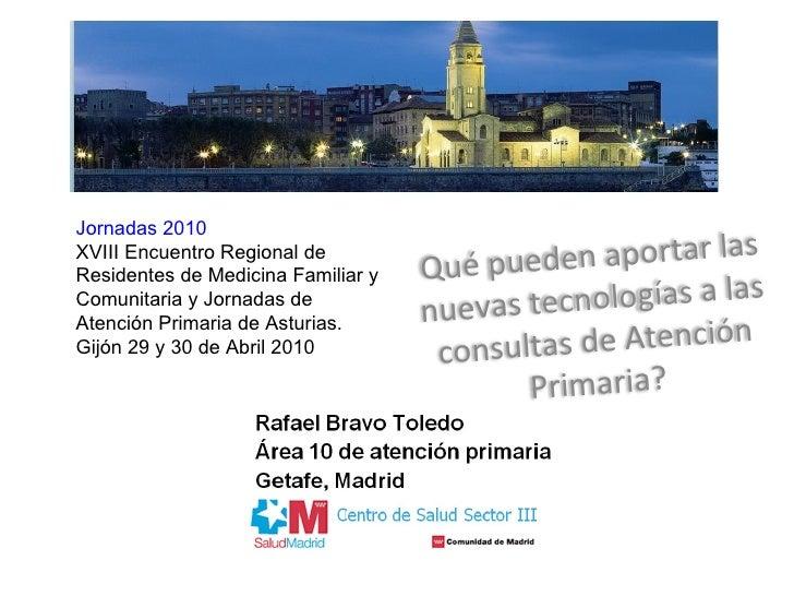 Jornadas 2010 XVIII Encuentro Regional de Residentes de Medicina Familiar y Comunitaria y Jornadas de Atención Primaria de...