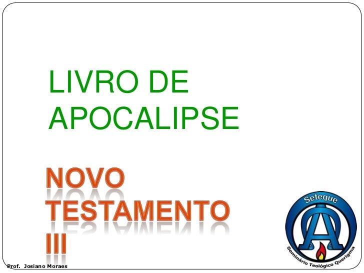 LIVRO DE             APOCALIPSEProf. Josiano Moraes