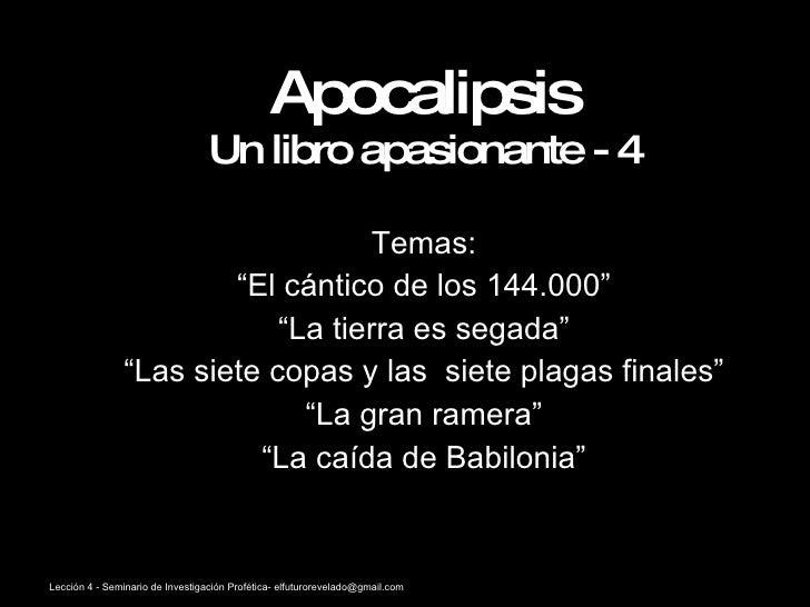 """Apocalipsis Un libro apasionante - 4 Temas: """" El cántico de los 144.000"""" """" La tierra es segada"""" """" Las siete copas y las  s..."""