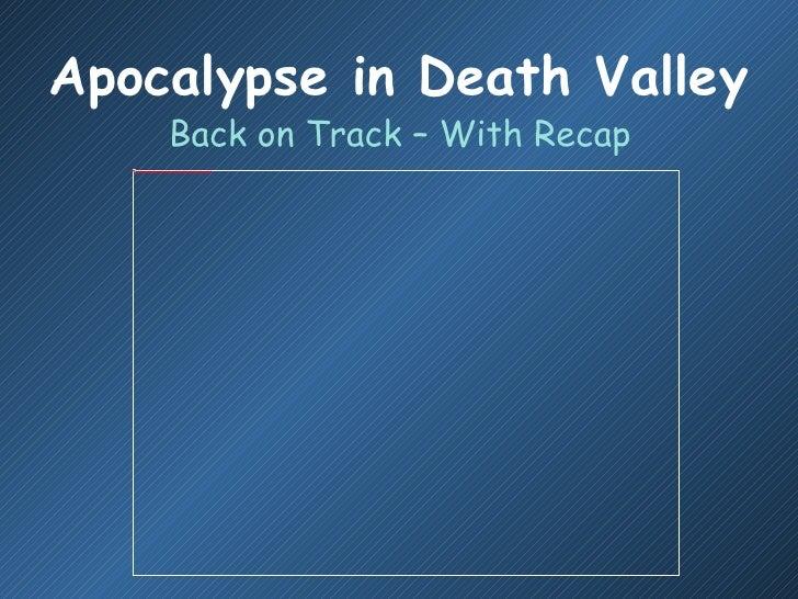 Apocalypse In Death Valley - Recap