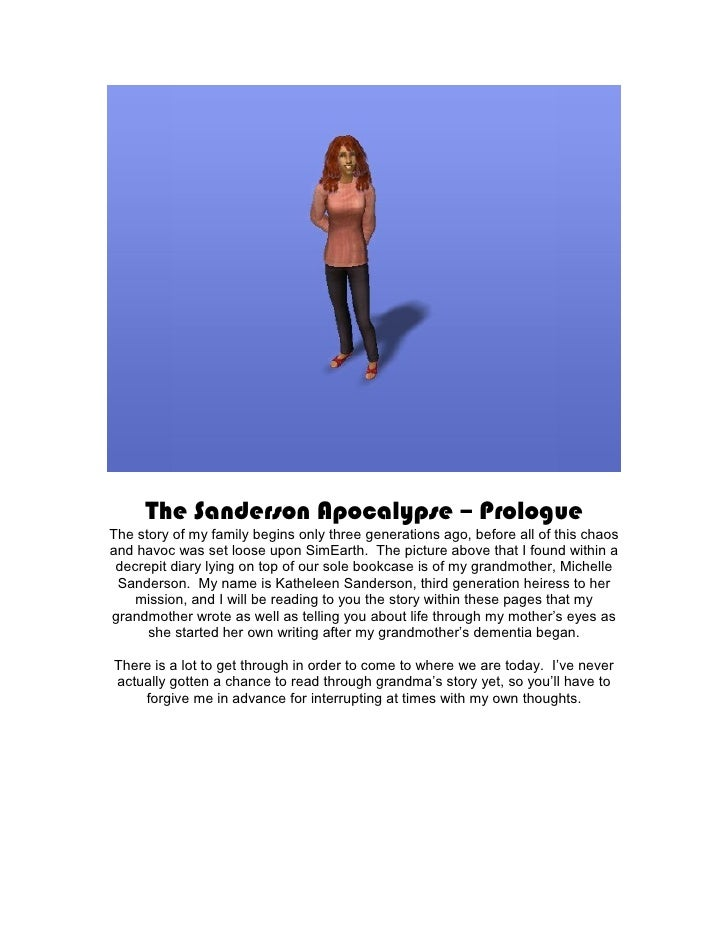 The Sanderson Apocalypse – Prologue The story of my family begins only three generations ago, before all of this chaos and...