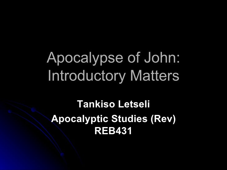 Apocalyptic Studies - Revelation - Introductory Matters
