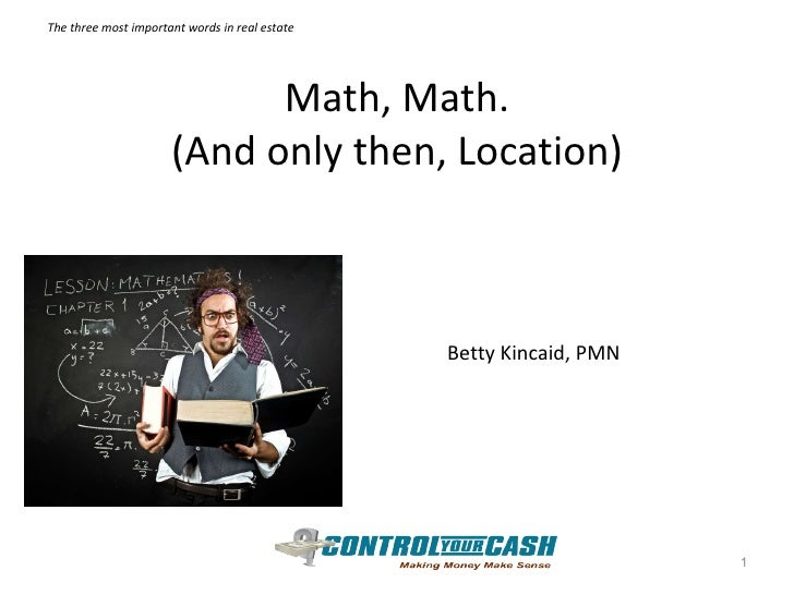 Math, Math. (And only then, Location) Betty Kincaid, PMN