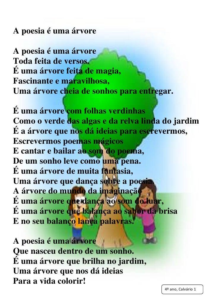 A poesia é uma árvoreA poesia é uma árvoreToda feita de versos.É uma árvore feita de magia,Fascinante e maravilhosa,Uma ár...