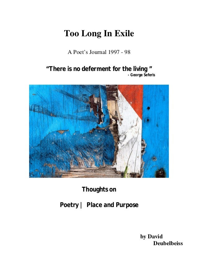"""Too Long In Exile        A Poet's Journal 1997 - 98""""There is no deferment for the living """"                                ..."""
