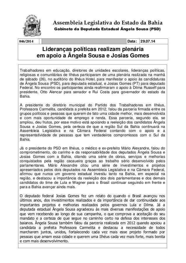 Assembleia Legislativa do Estado da Bahia Gabinete da Deputada Estadual Ângela Sousa (PSD) 046/2014 Data: 29.07.14 Lideran...