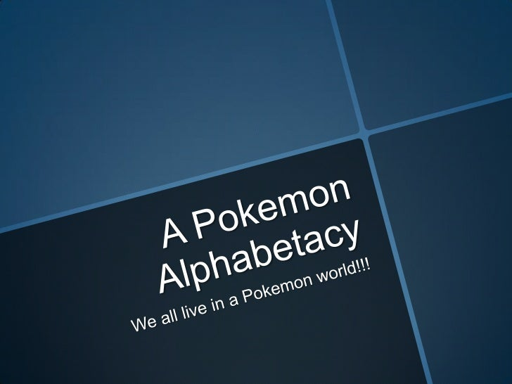 A Pokemon Alphabetacy: Chapter 1