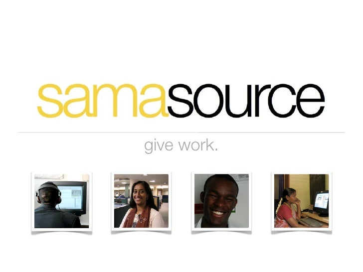 New Samasource Overview July 22, 2009