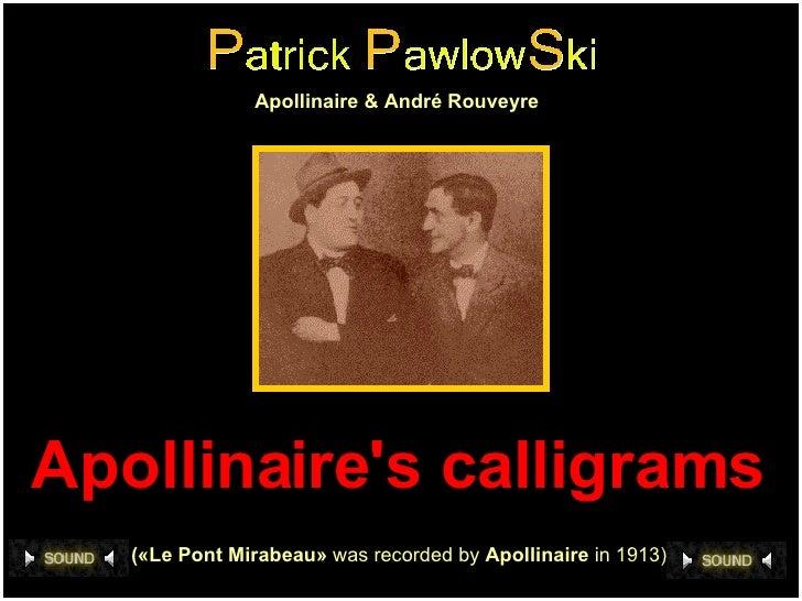 Apollinaire's calligrams   («Le Pont Mirabeau»  was recorded by  Apollinaire  in 1913) Apollinaire & André Rouveyre