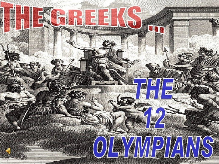 THE 12 OLYMPIANS THE GREEKS ...