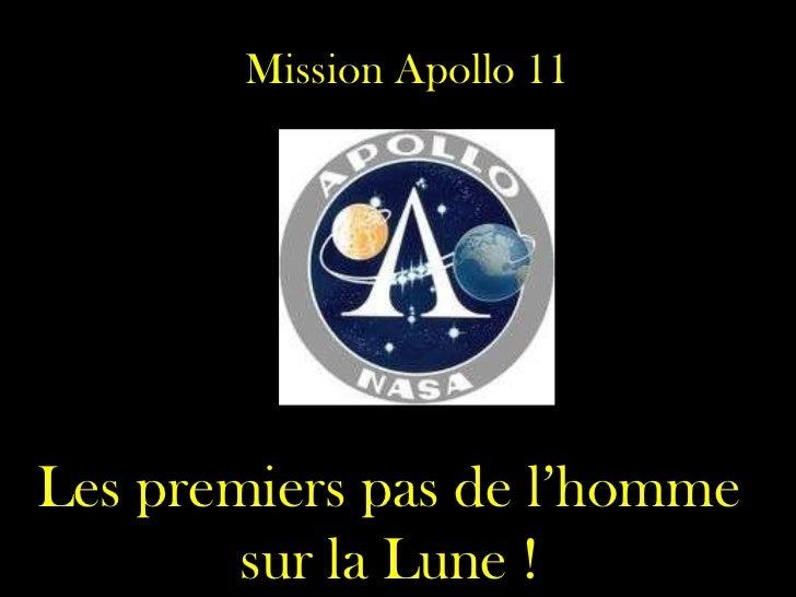 Mission Apollo 11 Les premiers pas de l'homme sur la Lune !