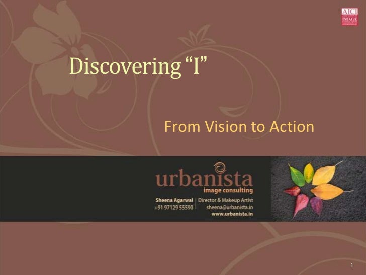 """Discovering """"I""""          From Vision to Action                                  1"""