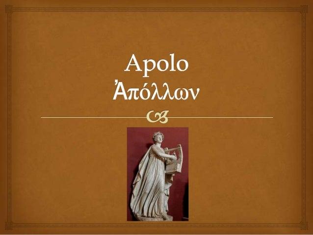 Nacimiento   Hijo de Leto (Λητώ) y Zeus (Ζεύς).  Hera (Ἥρα) al descubrir la infidelidad de Zeus prohibió que Leto diera...