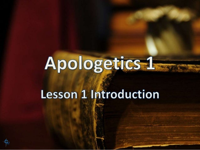 Apologetics 1 Introduction
