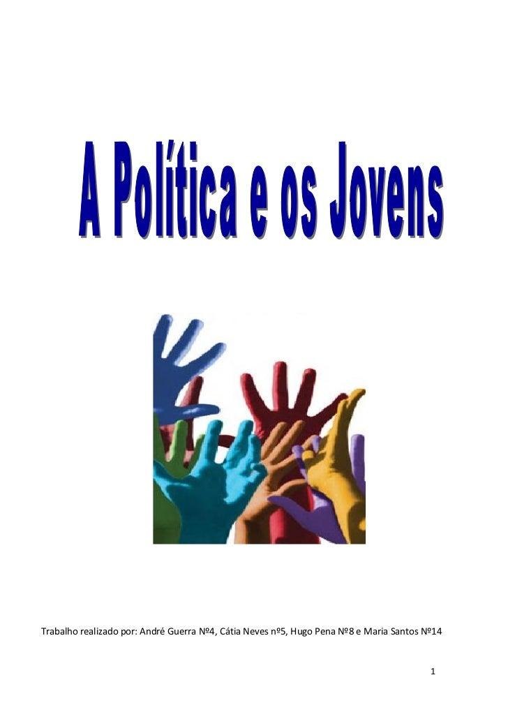 Trabalho realizado por: André Guerra Nº4, Cátia Neves nº5, Hugo Pena Nº8 e Maria Santos Nº14                              ...