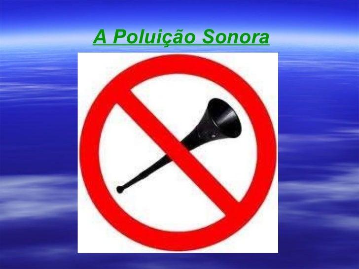 A poluição sonora