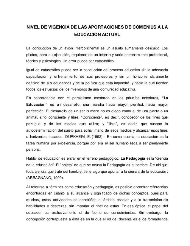 NIVEL DE VIGENCIA DE LAS APORTACIONES DE COMENIUS A LA EDUCACIÓN ACTUAL La conducción de un avión intercontinental es un a...