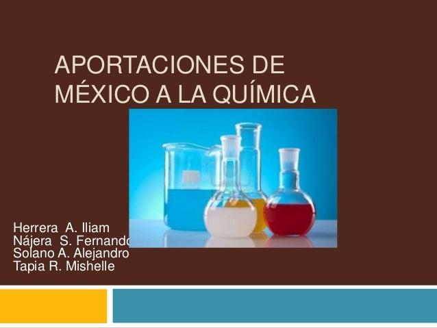 Aportaciones de m xico a la qu mica for La quimica en la gastronomia