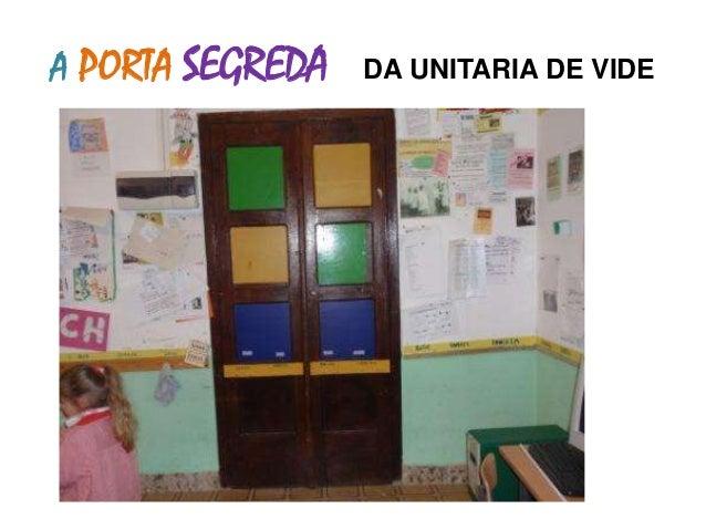 A PORTA SEGREDA   DA UNITARIA DE VIDE