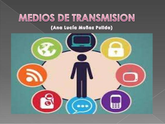    Es el canal que permite la transmisión de la información    entre dos terminales de un sistema de transmisión.   La t...