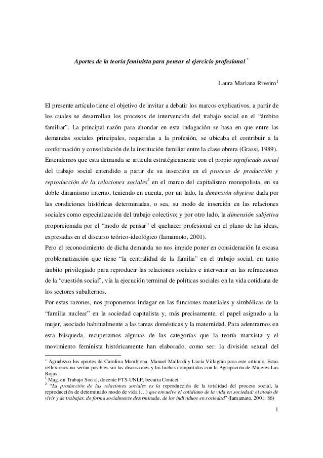 1  Aportes de la teoría feminista para pensar el ejercicio profesional *  Laura Mariana Riveiro1  El presente artículo tie...
