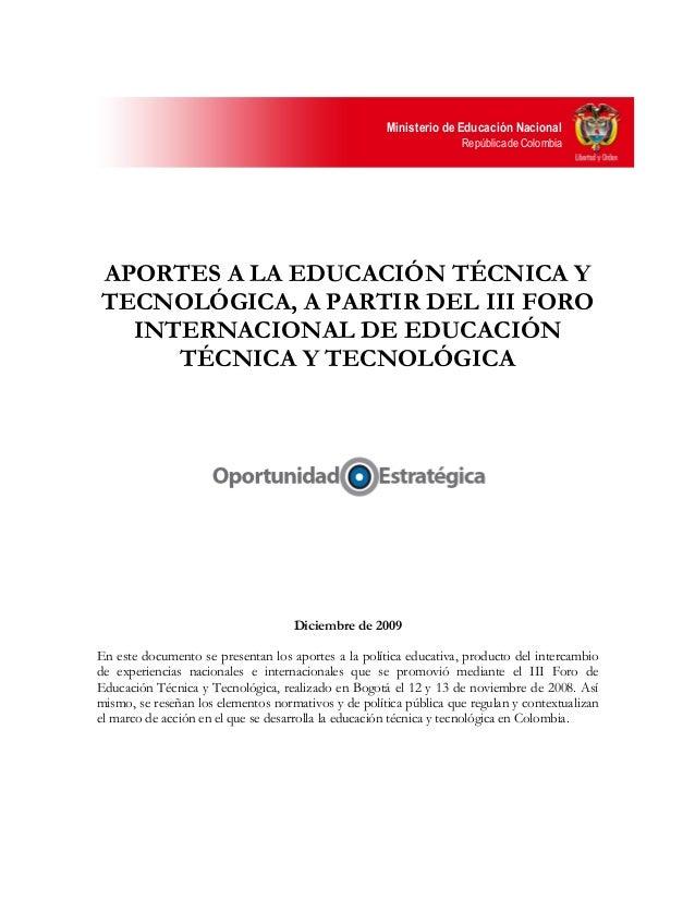 FORO APORTES A LA EDUCACIÓN TÉCNICA Y TECNOLÓGICA, A PARTIR DEL III FORO INTERNACIONAL DE EDUCACIÓN TÉCNICA Y TECNOLÓGICA  DE 2008