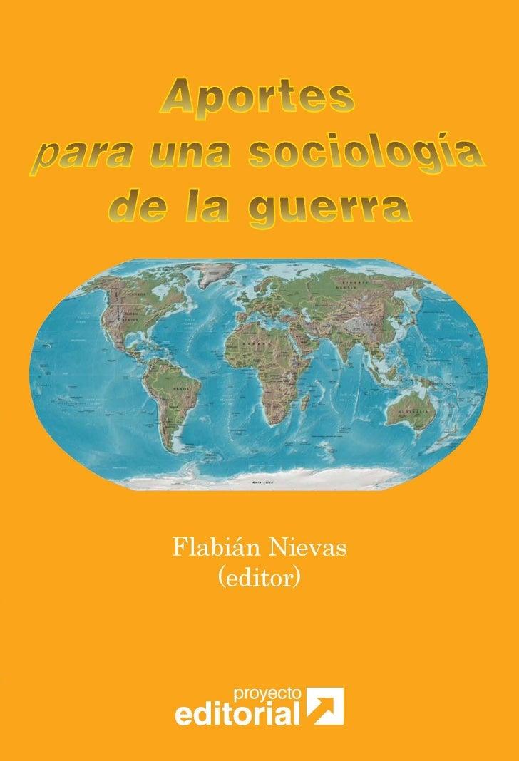 Aportes para una sociologia de la guerra. Nievas, Flavian