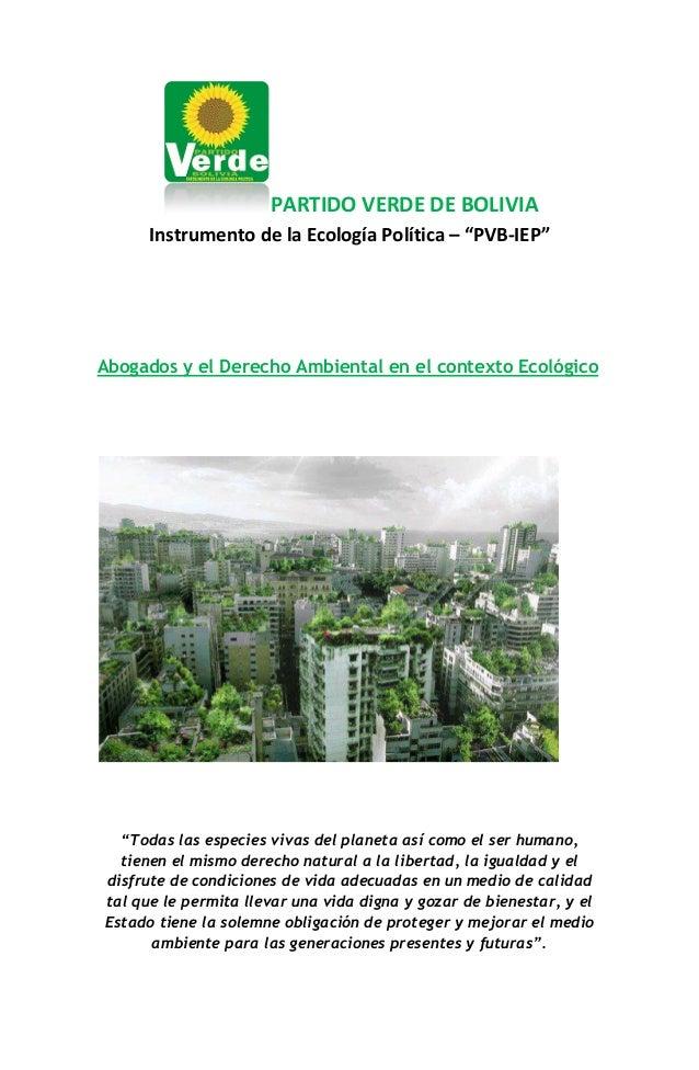 """PARTIDO VERDE DE BOLIVIA Instrumento de la Ecología Política – """"PVB-IEP"""" Abogados y el Derecho Ambiental en el contexto Ec..."""