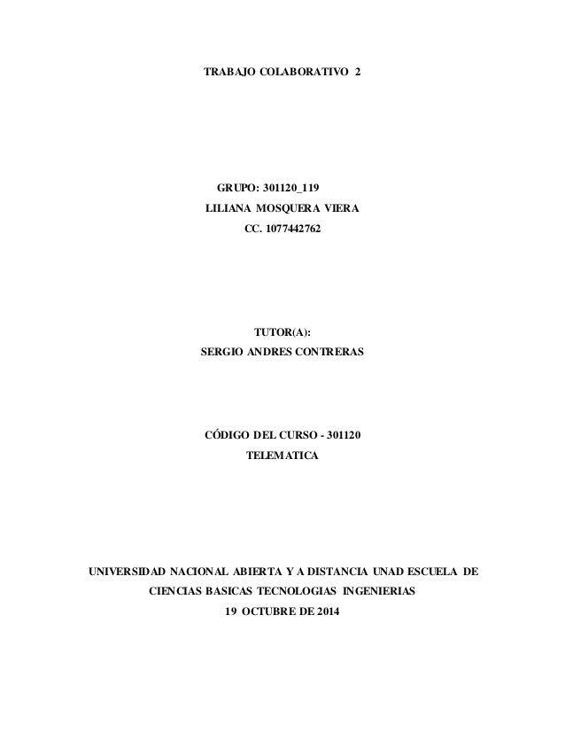 TRABAJO COLABORATIVO 2  GRUPO: 301120_119  LILIANA MOSQUERA VIERA  CC. 1077442762  TUTOR(A):  SERGIO ANDRES CONTRERAS  CÓD...